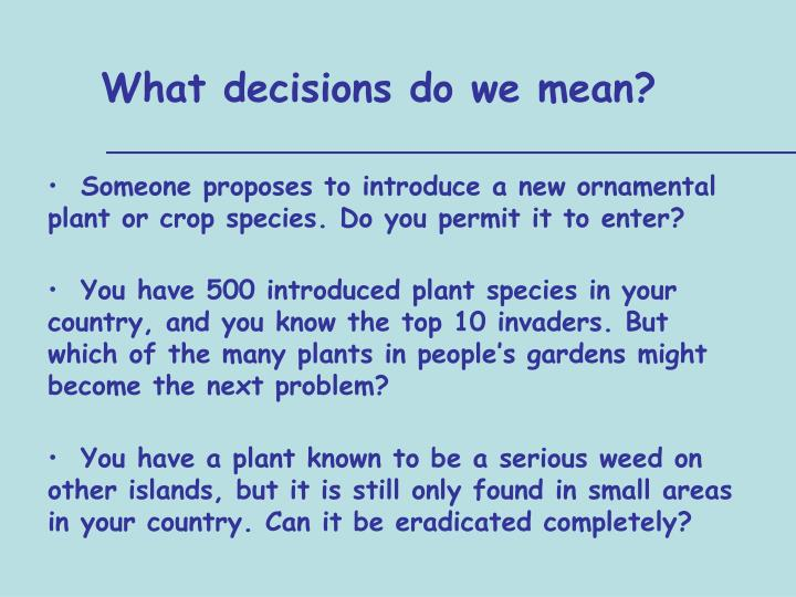 What decisions do we mean?