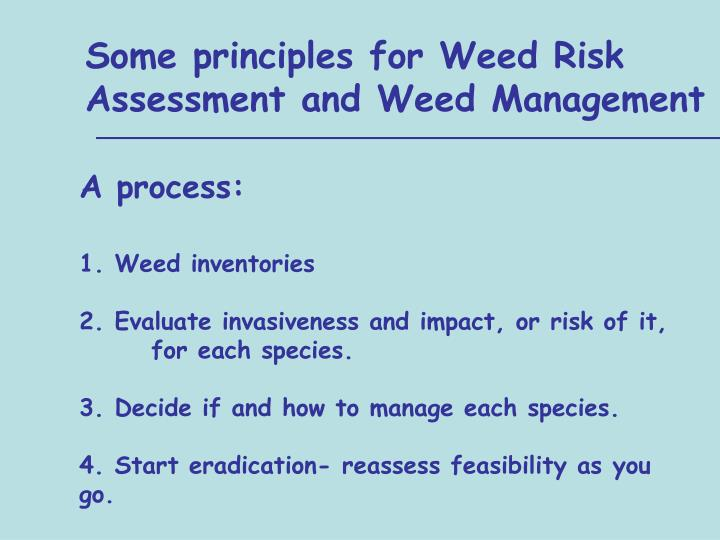 Some principles for Weed Risk Assessment and Weed Management
