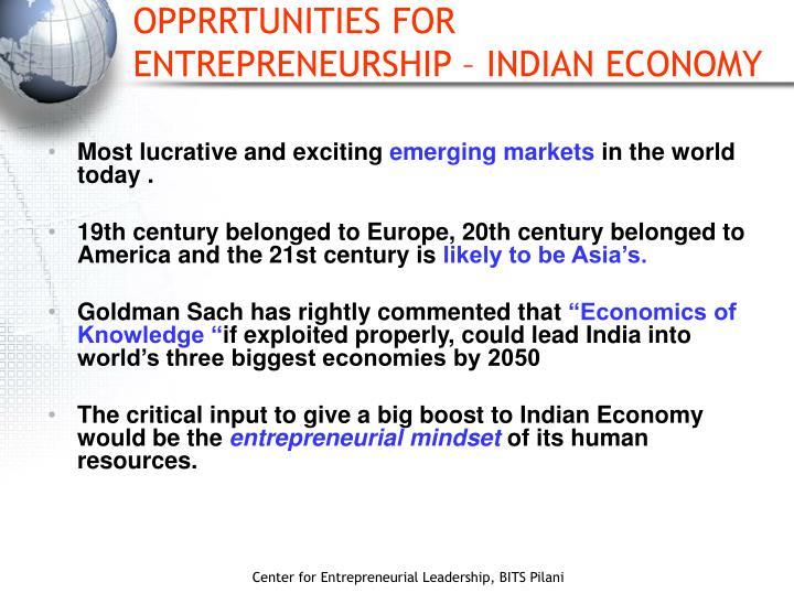 OPPRRTUNITIES FOR ENTREPRENEURSHIP – INDIAN ECONOMY