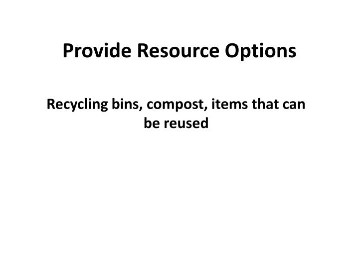 Provide Resource Options