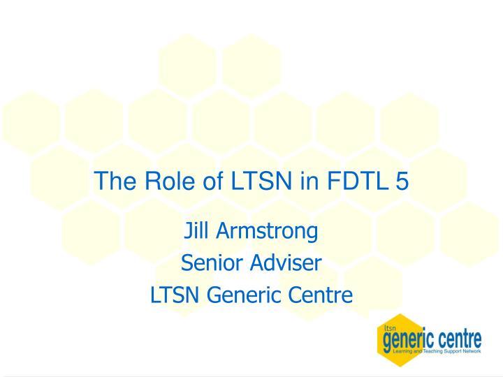The Role of LTSN in FDTL 5