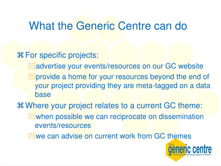 What the Generic Centre can do