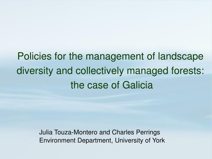 Policies for the management of landscape diversity and collectively managed forests: