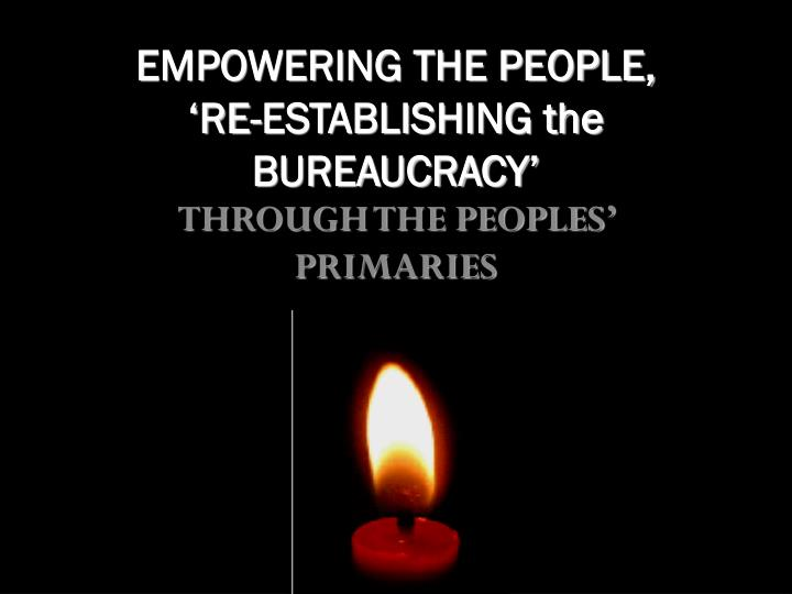 Empowering the people re establishing the bureaucracy