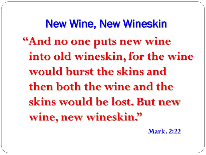 New Wine, New Wineskin