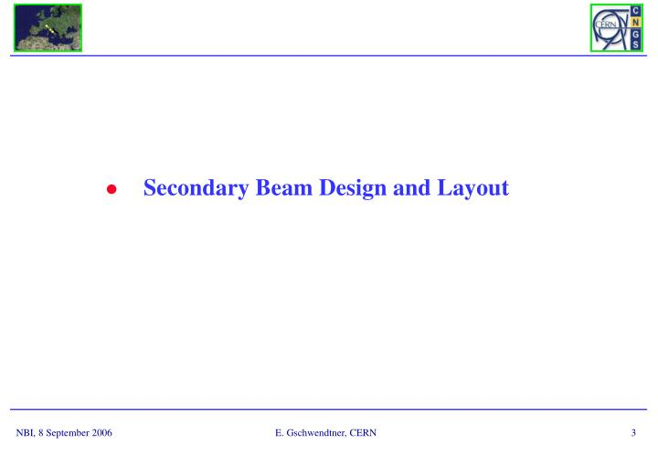 Secondary Beam Design and Layout