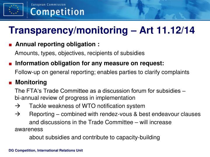 Transparency/monitoring – Art 11.12/14