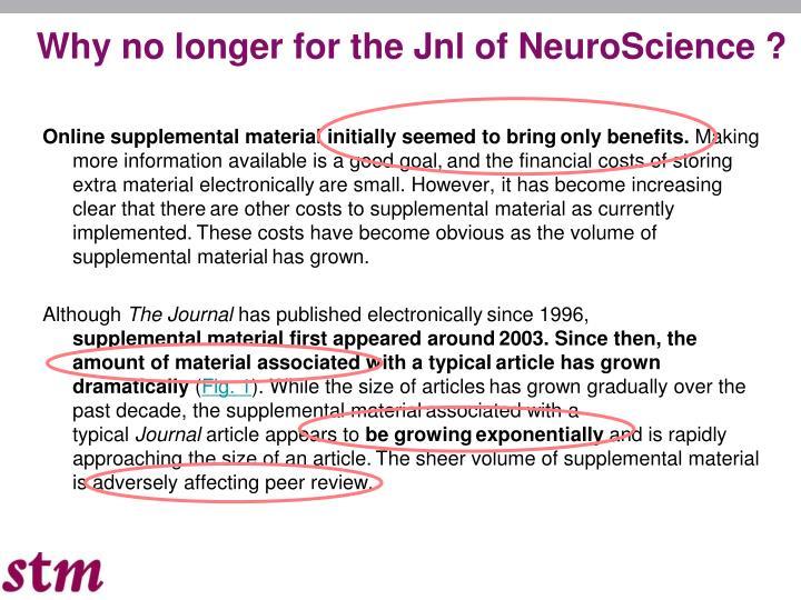 Why no longer for the Jnl of NeuroScience ?