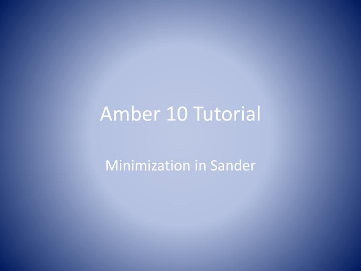 Amber 10 Tutorial
