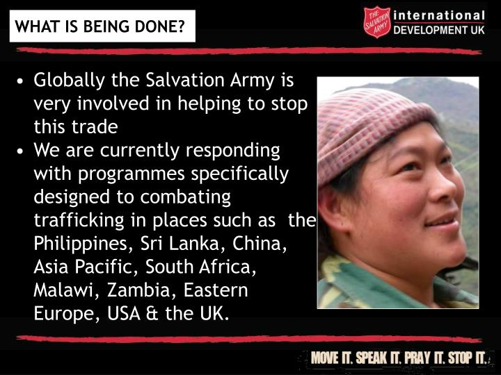 Globally the Salvation Army is very involved in helping to stop this trade