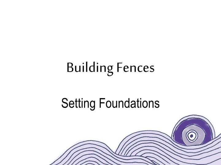 Building fences