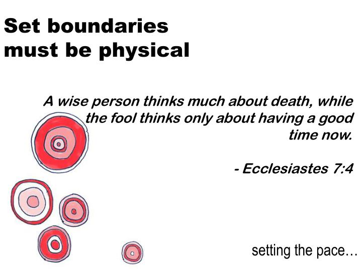 Set boundaries must be physical