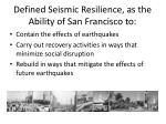 defined seismic resilience as the ability of san francisco to
