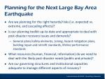 planning for the next large bay area earthquake