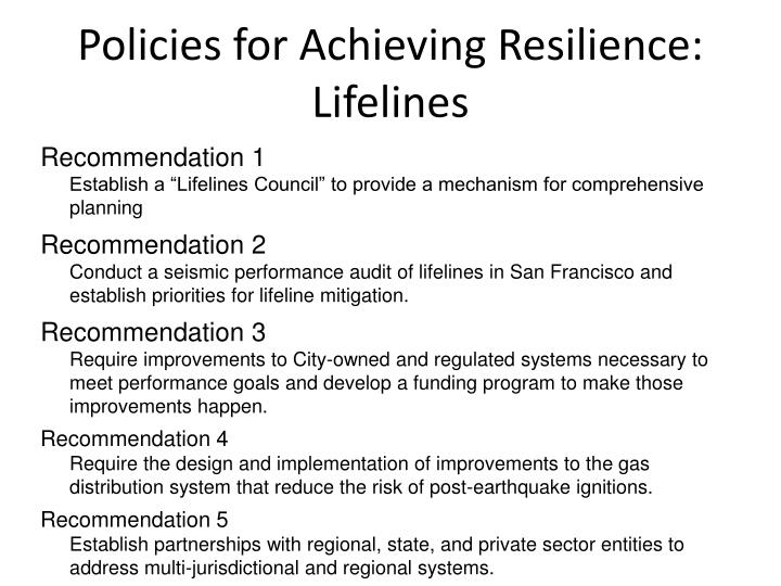 Policies for Achieving Resilience: