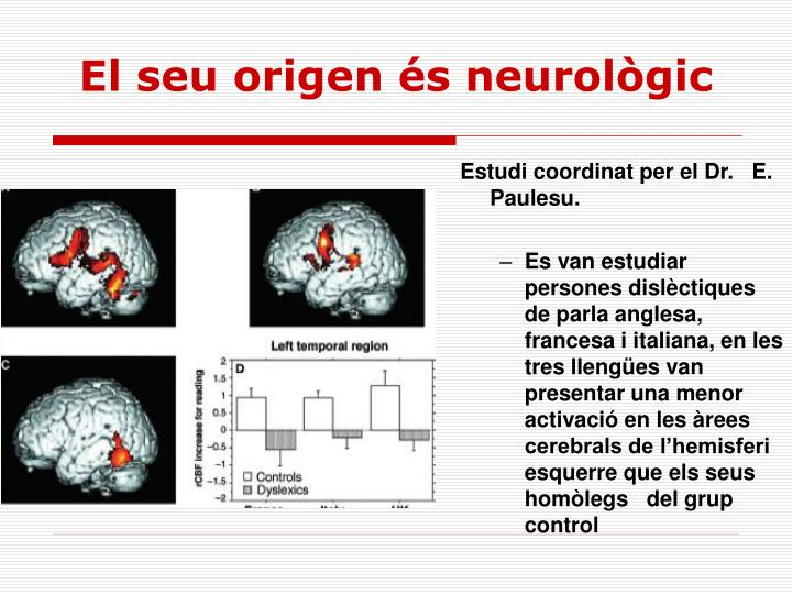 El seu origen és neurològic
