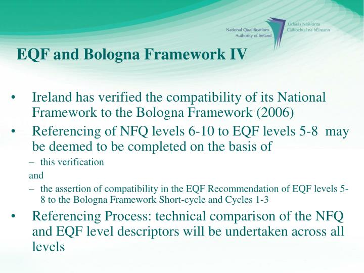 Ireland has verified the compatibility of its National Framework to the Bologna Framework (2006)