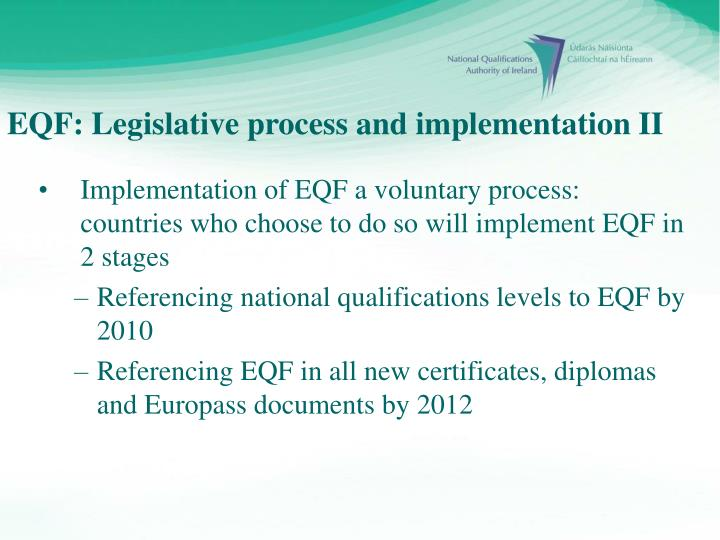 Implementation of EQF a voluntary process: countries who choose to do so will implement EQF in 2 stages