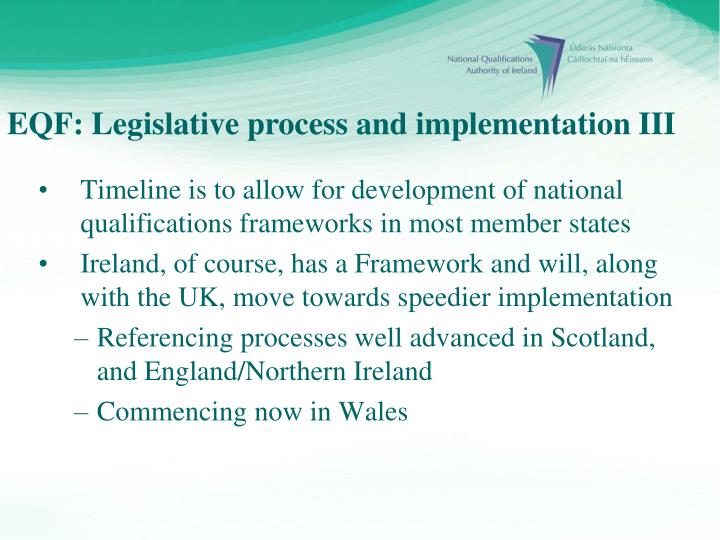 Timeline is to allow for development of national qualifications frameworks in most member states
