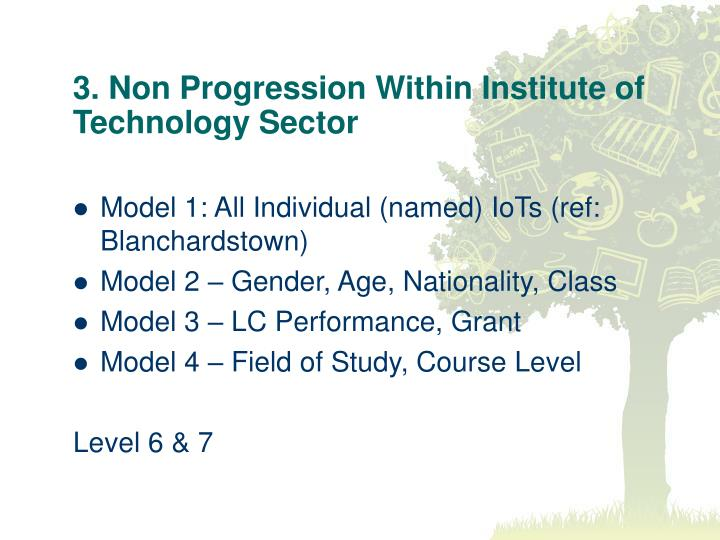 3. Non Progression Within Institute of Technology Sector