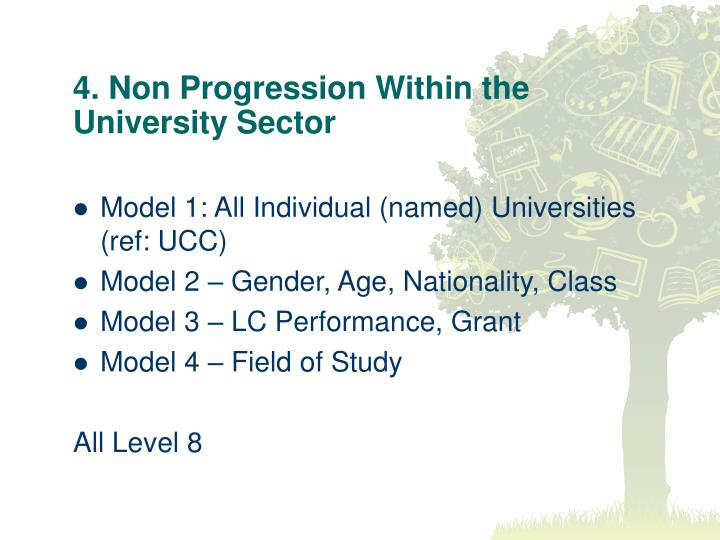 4. Non Progression Within the University Sector