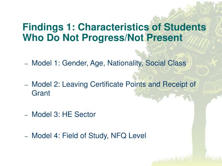 Findings 1: Characteristics of Students Who Do Not Progress/Not Present