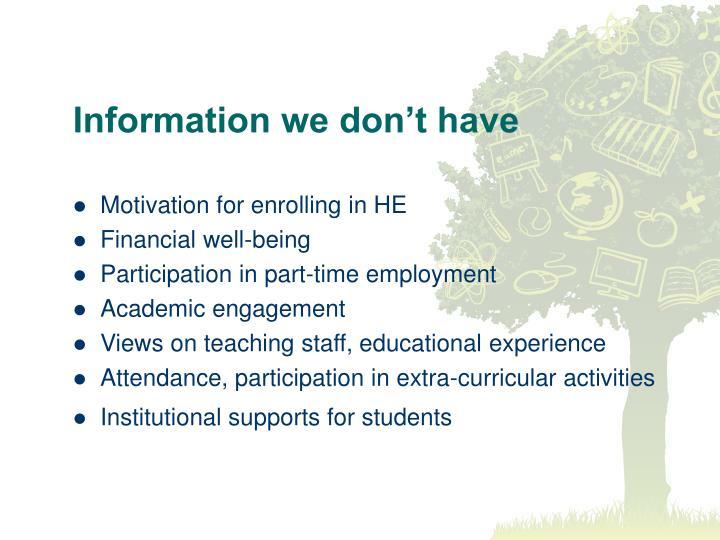 Information we don't have