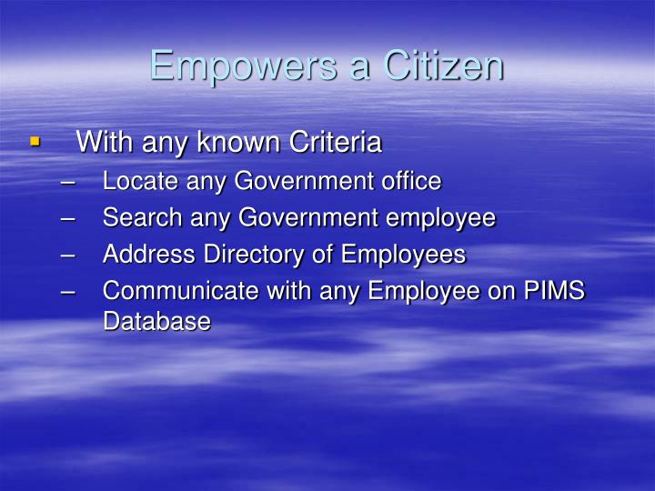 Empowers a Citizen