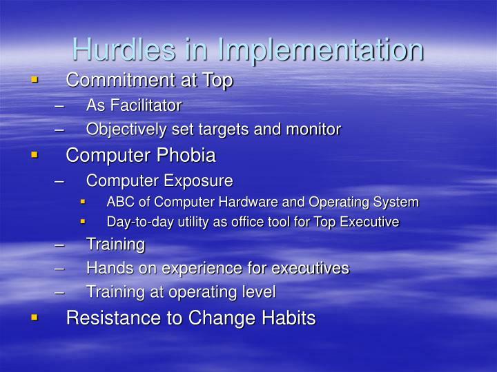 Hurdles in Implementation