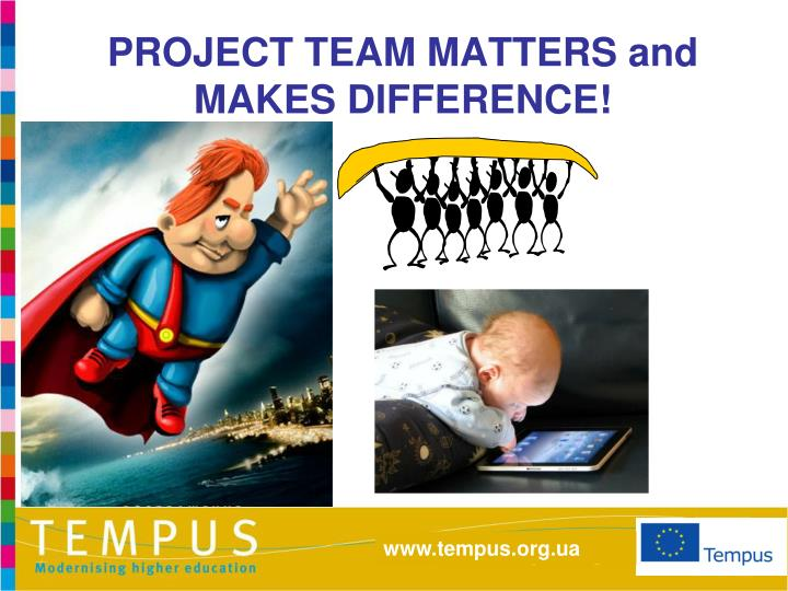 PROJECT TEAM MATTERS and MAKES DIFFERENCE!