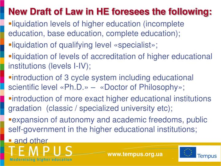 New Draft of Law in HE foresees the following: