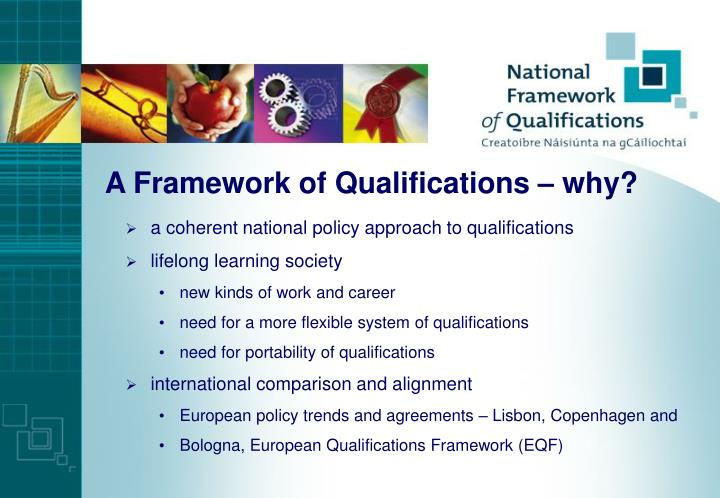 A Framework of Qualifications – why?
