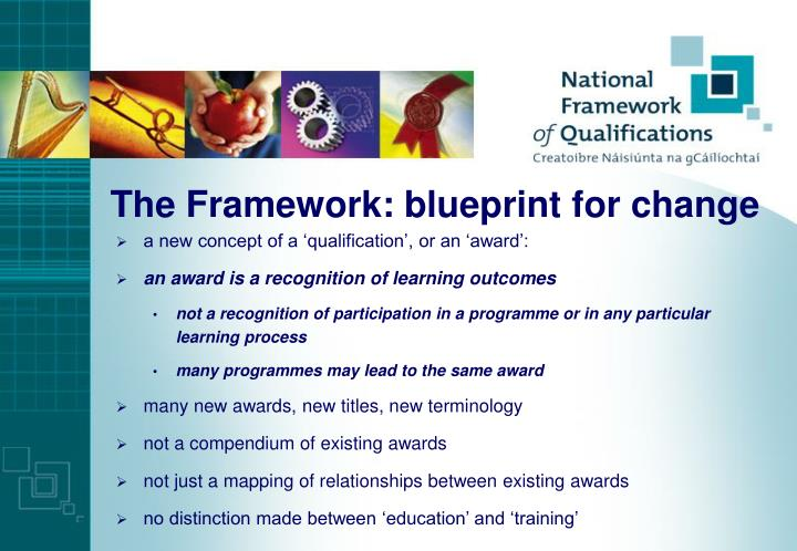 The Framework: blueprint for change