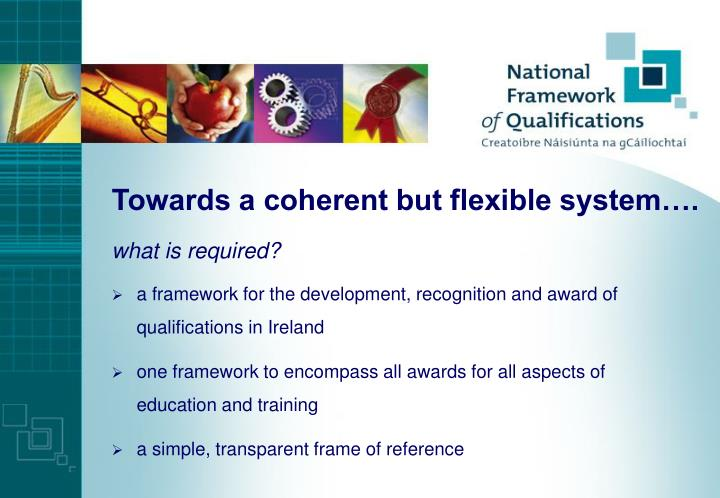 Towards a coherent but flexible system….