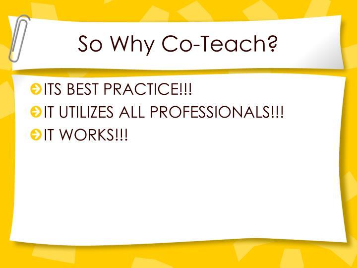 So Why Co-Teach?