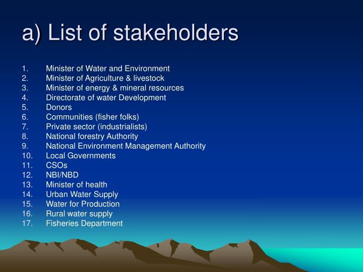 a) List of stakeholders