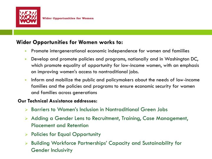 Wider Opportunities for Women works to: