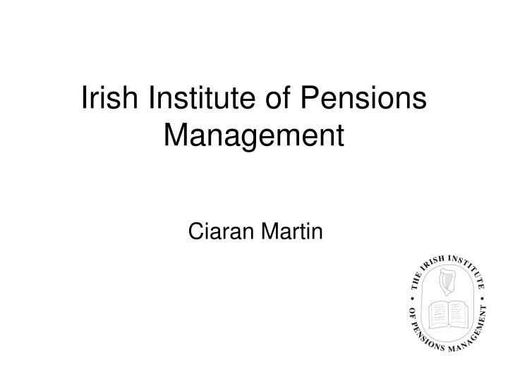 irish institute of pensions management