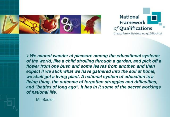 We cannot wander at pleasure among the educational systems of the world, like a child strolling thro...