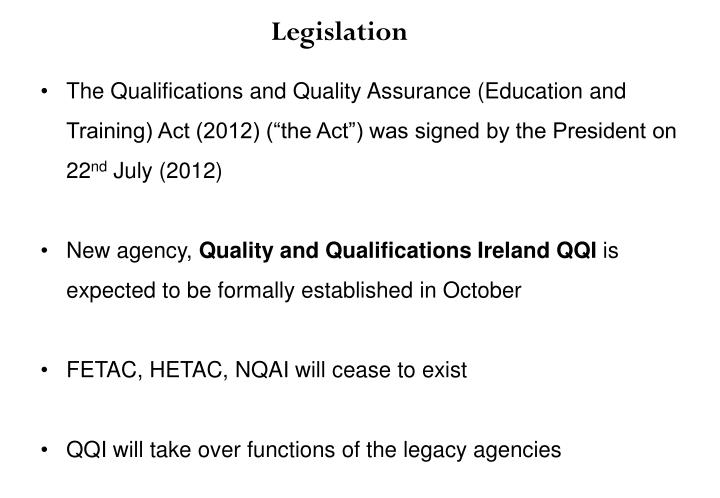 """The Qualifications and Quality Assurance (Education and Training) Act (2012) (""""the Act"""") was signed by the President on 22"""