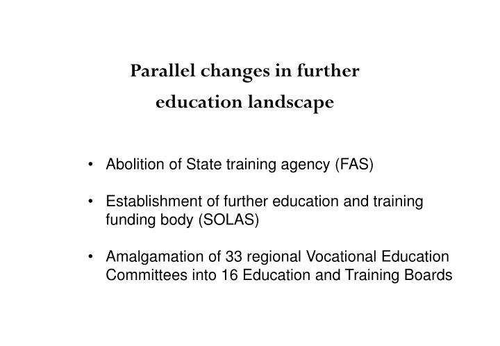 Parallel changes in further education landscape