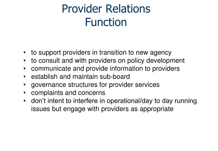 to support providers in transition to new agency