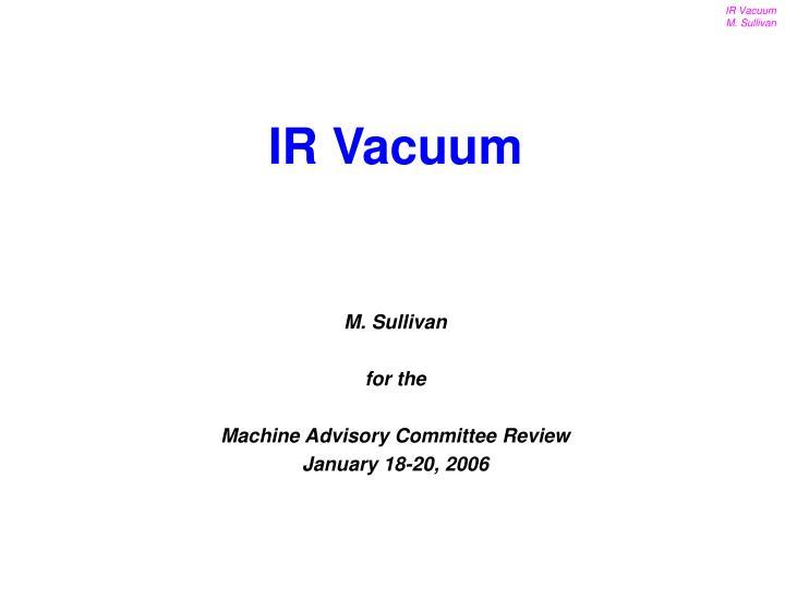 IR Vacuum
