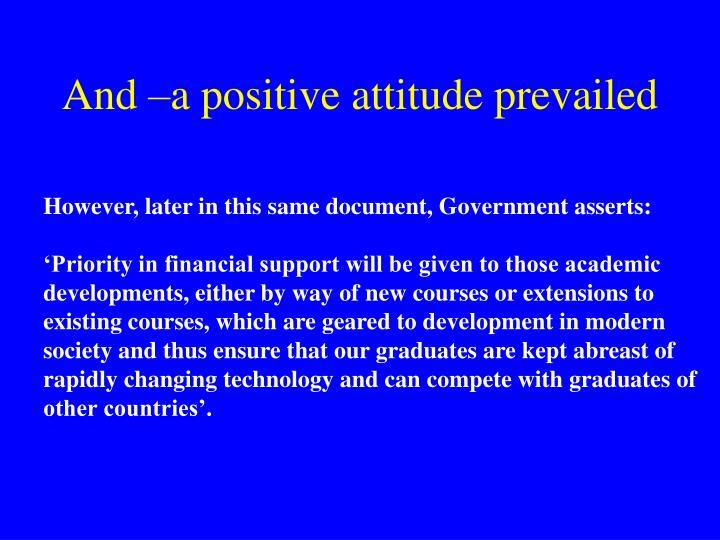 And –a positive attitude prevailed