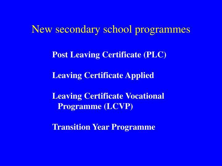 New secondary school programmes