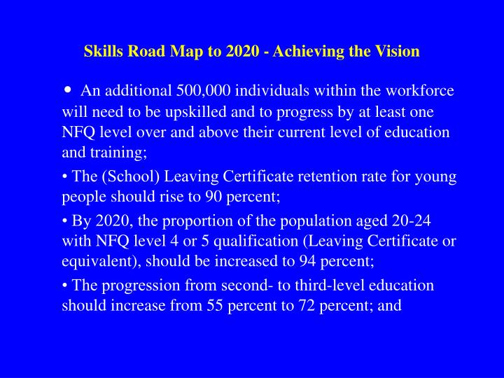Skills Road Map to 2020 - Achieving the Vision