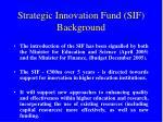 strategic innovation fund sif background