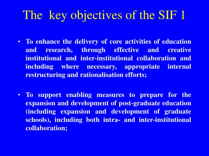 The  key objectives of the SIF 1