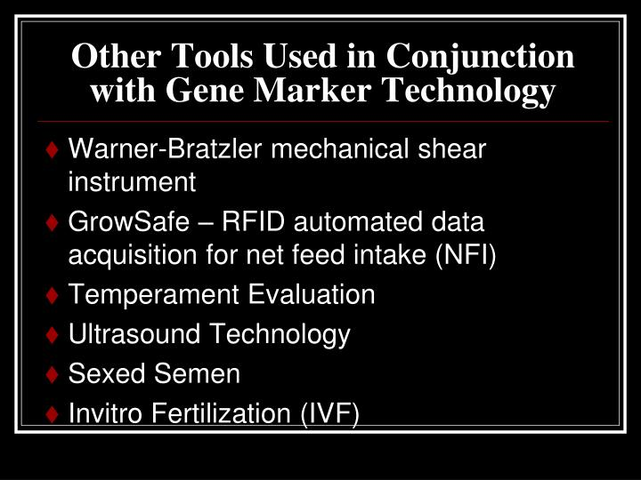 Other Tools Used in Conjunction with Gene Marker Technology
