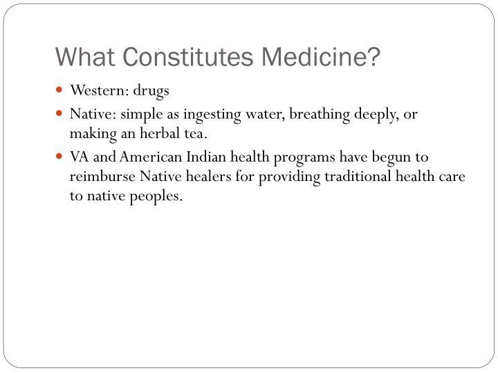 What Constitutes Medicine?